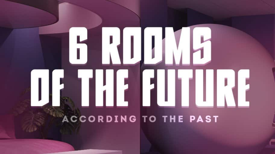 6 rooms of the future according to the past